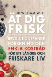 Ät dig frisk av William W. Li
