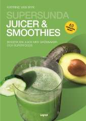Supersunda juicer & smoothies av Van Wyk Katrine
