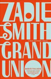 Grand union av Zadie Smith