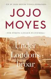 Under Londons broar av Jojo Moyes